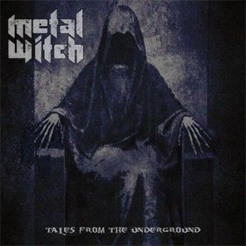 Cover METAL WITCH_Tales From The Underground