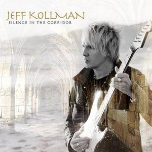 Jeff Kollman - Silence In The Corridor - 2012