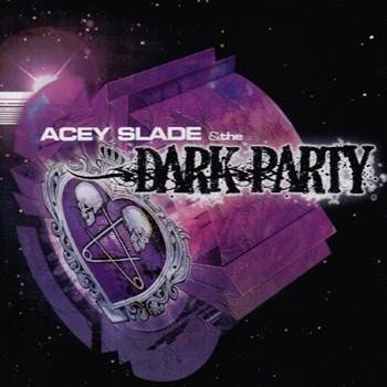acey-slade-_-the-dark-party-dark-party_large
